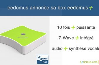 """Connected Object annonce sa box eedomus """"plus"""""""